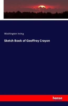 Sketch Book of Geoffrey Crayon
