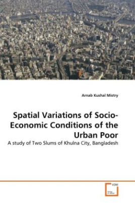 Spatial Variations of Socio-Economic Conditions of the Urban Poor