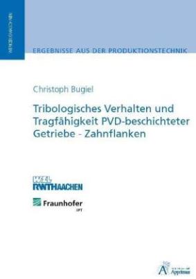 Tribologisches Verhalten und Tragfähigkeit PVD-beschichteter Getriebe-Zahnflanken