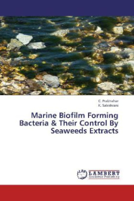 Marine Biofilm Forming Bacteria & Their Control By Seaweeds Extracts