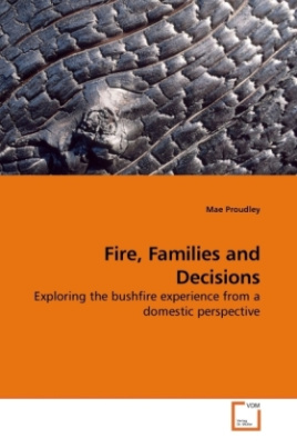 Fire, Families and Decisions