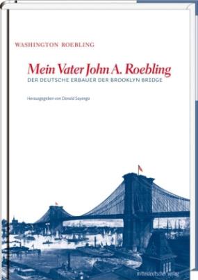 Mein Vater John A. Roebling