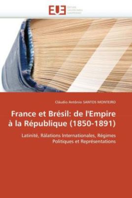 France et Brésil: de l'Empire à la République (1850-1891)