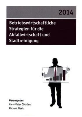 Betriebswirtschaftliche Strategien für die Abfallwirtschaft und Stadtreinigung 2014