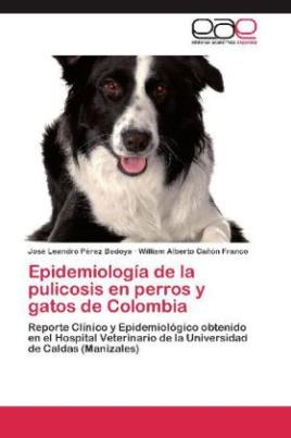 Epidemiología de la pulicosis en perros y gatos de Colombia