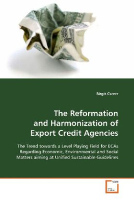 The Reformation and Harmonization of Export Credit  Agencies