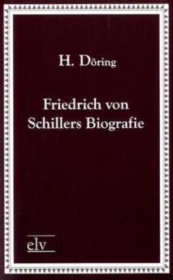 Friedrich von Schillers Biografie