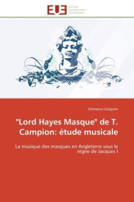 """Lord Hayes Masque"" de T. Campion: étude musicale"