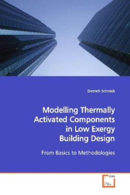 Modelling Thermally Activated Components in Low Exergy Building Design