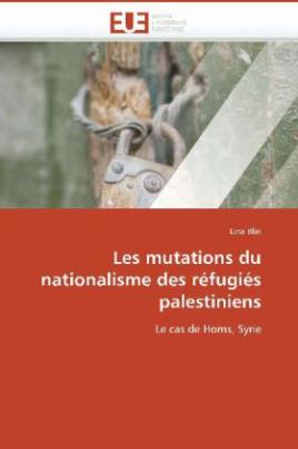 Les mutations du nationalisme des réfugiés palestiniens