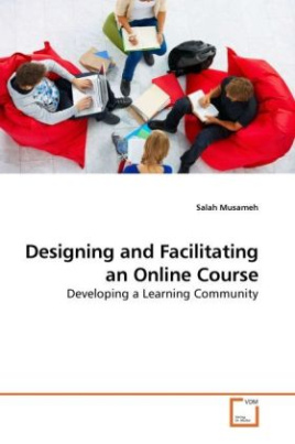 Designing and Facilitating an Online Course