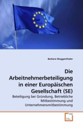Die Arbeitnehmerbeteiligung in einer Europäischen Gesellschaft (SE)