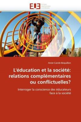L'éducation et la société: relations complémentaires ou conflictuelles?
