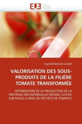 VALORISATION DES SOUS-PRODUITS DE LA FILIÈRE TOMATE TRANSFORMÉE