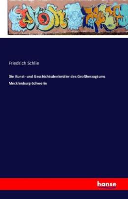Die Kunst- und Geschichtsdenkmäler des Großherzogtums Mecklenburg-Schwerin