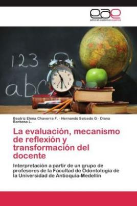 La evaluación, mecanismo de reflexión y transformación del docente