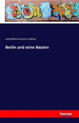 Berlin und seine Bauten