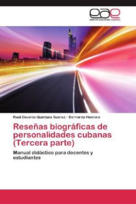 Reseñas biográficas de personalidades cubanas (Tercera parte)