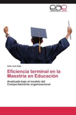 Eficiencia terminal en la Maestría en Educación