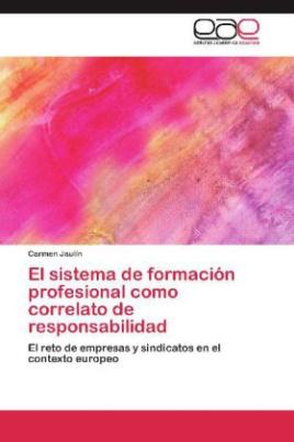El sistema de formación profesional como correlato de responsabilidad
