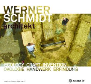 Werner Schmidt Architect. Ecology Craft Invention. Ökologisch Bauen