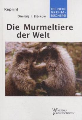 Die Murmeltiere der Welt