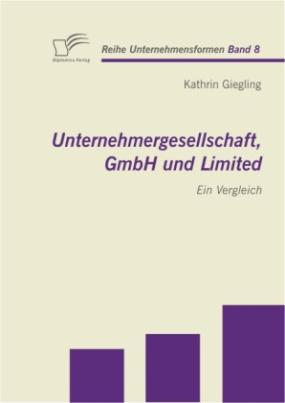 Unternehmergesellschaft, GmbH und Limited: Ein Vergleich