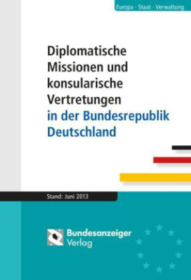 Diplomatische Missionen und konsularische Vertretungen in der Bundesrepublik Deutschland, Stand Juni 2014