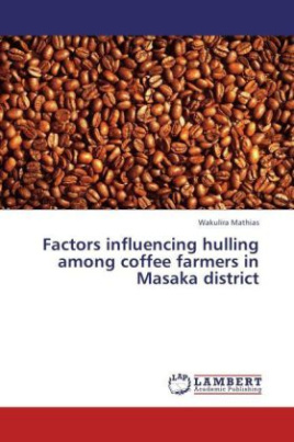 Factors influencing hulling among coffee farmers in Masaka district
