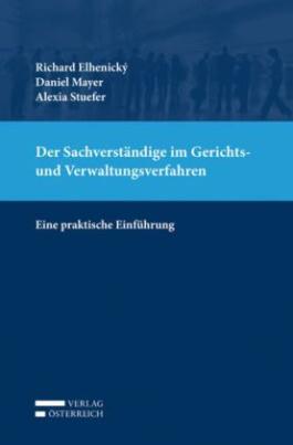 Der Sachverständige im Gerichts- und Verwaltungsverfahren  (f. Österreich)