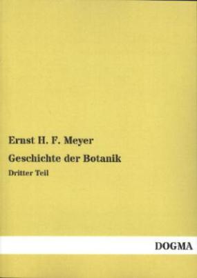 Geschichte der Botanik. Tl.3