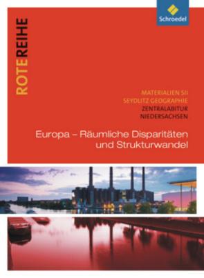 Europa - Räumliche Disparitäten und Strukturwandel, Zentralabitur Niedersachsen