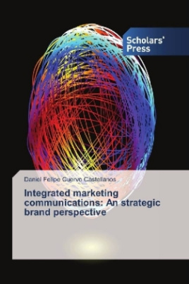 Integrated marketing communications: An strategic brand perspective