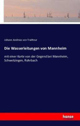 Die Wasserleitungen von Mannheim