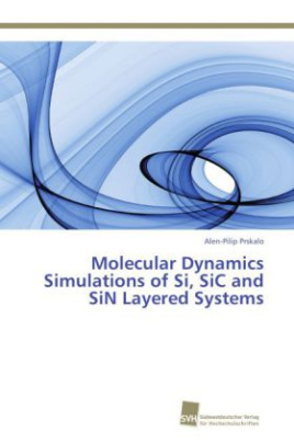 Molecular Dynamics Simulations of Si, SiC and SiN Layered Systems
