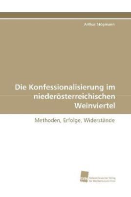 Die Konfessionalisierung im niederösterreichischen Weinviertel