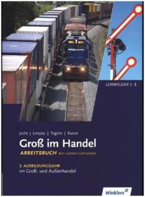 2. Ausbildungsjahr im Groß- und Außenhandel, Arbeitsbuch mit Lernsituationen, KMK-Ausgabe