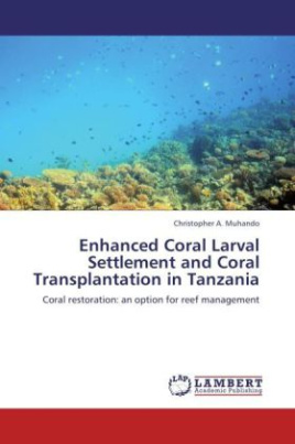 Enhanced Coral Larval Settlement and Coral Transplantation in Tanzania