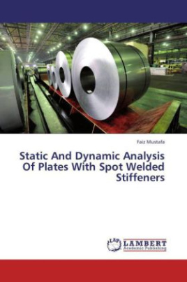Static And Dynamic Analysis Of Plates With Spot Welded Stiffeners