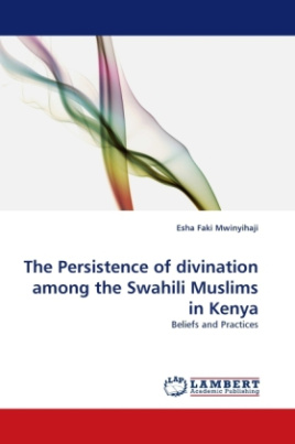 The Persistence of divination among the Swahili Muslims in Kenya