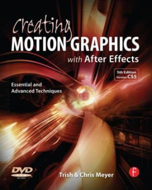 Creating Motion Graphics with After Effects, w. DVD-ROM