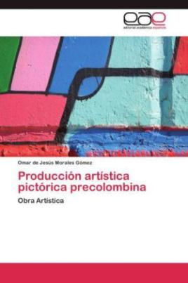 Producción artística pictórica precolombina