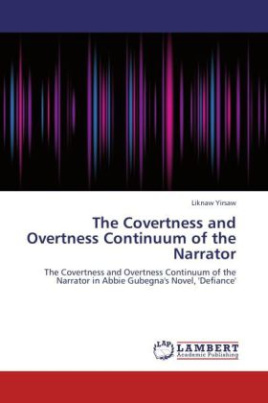 The Covertness and Overtness Continuum of the Narrator