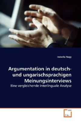 Argumentation in deutsch- und ungarischsprachigen  Meinungsinterviews