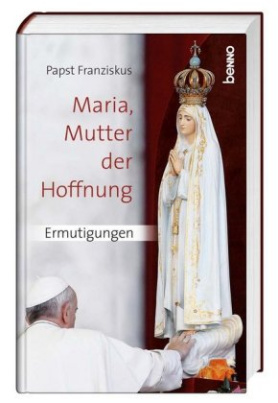 Maria, Mutter der Hoffnung