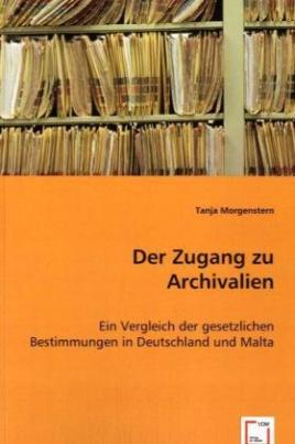 Der Zugang zu Archivalien
