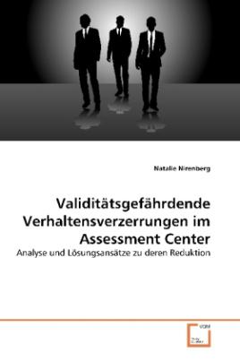 Validitätsgefährdende Verhaltensverzerrungen im Assessment Center