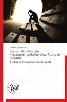 La construction de l extraterritorialité chez Roberto Bolaño
