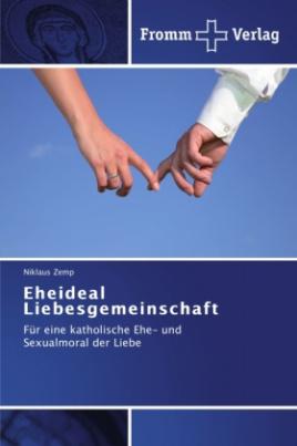 Eheideal Liebesgemeinschaft