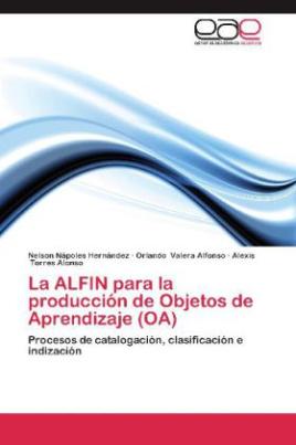 La ALFIN para la producción de Objetos de Aprendizaje (OA)